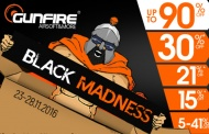 Gunfire and BLACK MADNESS SALE