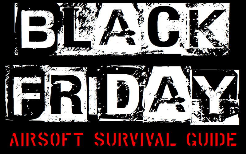 BLACK FRIDAY - Guide for airsofters